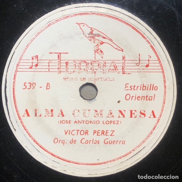 Discos de pizarra: 78 RPM - TURPIAL - Victor Perez / Carlos Guerra - La Orchila / Alma Cumanesa - GUARACHA - Foto 2 - 242942445