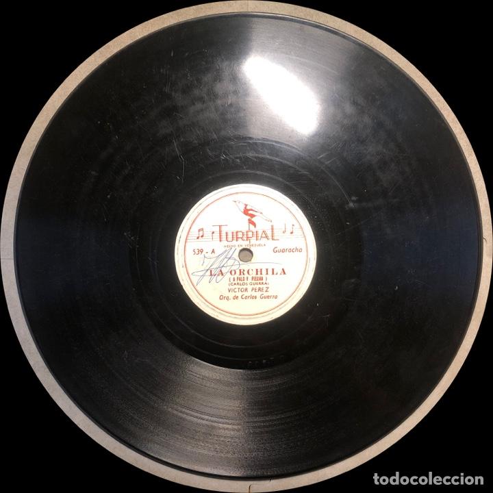 Discos de pizarra: 78 RPM - TURPIAL - Victor Perez / Carlos Guerra - La Orchila / Alma Cumanesa - GUARACHA - Foto 4 - 242942445