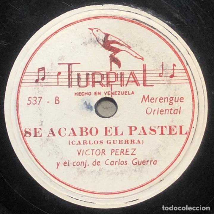 Discos de pizarra: 78 RPM - TURPIAL - Victor Perez / Carlos Guerra - 23 de Enero / Se Acabo El Pastel - Merengue - Foto 2 - 242942765