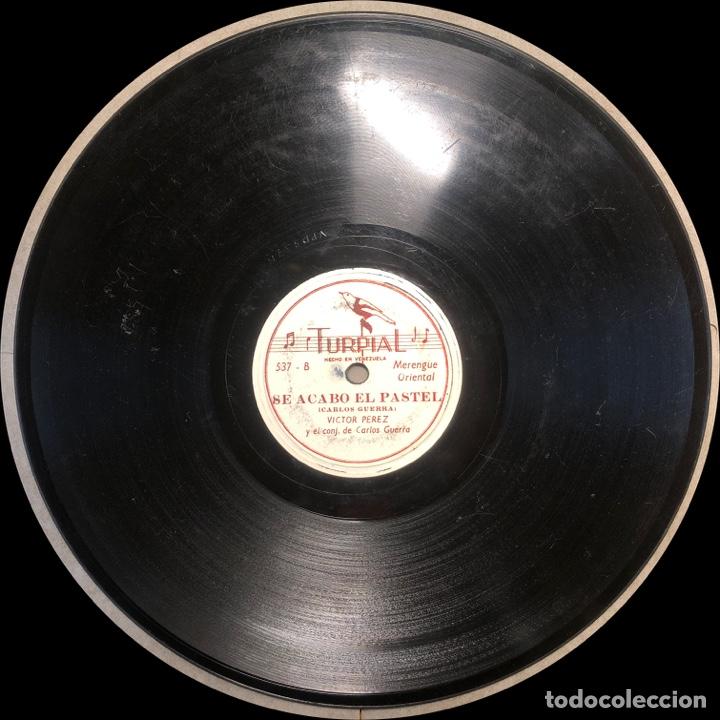 Discos de pizarra: 78 RPM - TURPIAL - Victor Perez / Carlos Guerra - 23 de Enero / Se Acabo El Pastel - Merengue - Foto 4 - 242942765