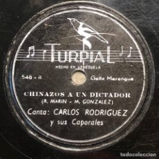 Discos de pizarra: 78 RPM -CARLOS RODRIGUEZ Y SUS CAPORALES - DIOS LOS TENGA EN SU GLORIA/ CHINAZOS A UN DICTADOR. Lote 242943685