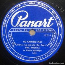 Discos de pizarra: 78 RPM - PANART - ORQUESTA AMERICA - NO CAMINO MAS/ TRISTE MUÑECA- CHA CHA CHA - CUBA. Lote 242945575