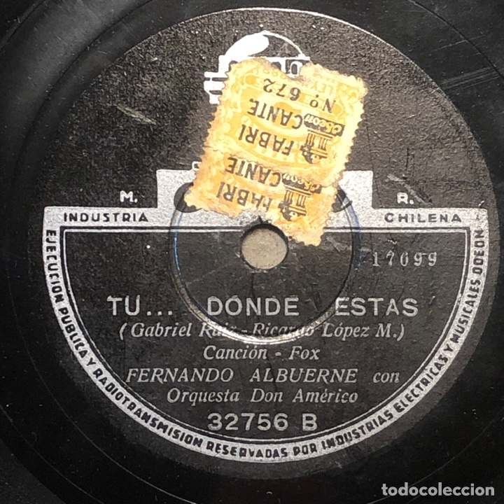 Discos de pizarra: 78 Rpm -Fernando Albuerne / Don Américo / Victor S. Lister - Alma Vanidosa / Tu... Donde estas - Foto 2 - 242946335
