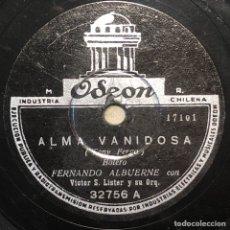 Discos de pizarra: 78 RPM -FERNANDO ALBUERNE / DON AMÉRICO / VICTOR S. LISTER - ALMA VANIDOSA / TU... DONDE ESTAS. Lote 242946335