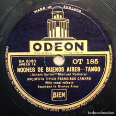 Disques en gomme-laque: 78 RPM - ODEON - FRANCISCO CANARO - NOCHES DE BUENOS AIRES / OJOS NEGROS QUE FASCINAN - TANGO. Lote 242962085