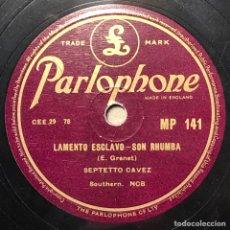 Discos de pizarra: 78 RPM - PARLOPHONE- SEPTETO CAVEZ - LAMENTÓ ESCLAVO / YO ME BA - RUMBA - SON. Lote 243332835