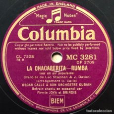 Discos de pizarra: 78 RPM - COLUMBIA -OSCAR CALLE - LA CHACARERITA / CALABOZO - RUMBA. Lote 243364615
