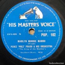 Discos de pizarra: 78 RPM - HIS MASTER VOICE -PEREZ PRADO-MARILYN MONROE MAMBO / STEM HEAT. Lote 243368345