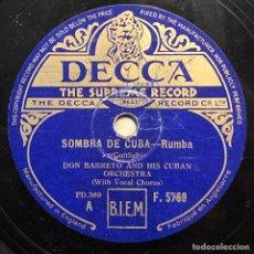 Discos de pizarra: 78 RPM - DECCA - DON BARRETO - FADO DO AMOR /SOMBRA DE CUBA - RUMBA. Lote 243522310
