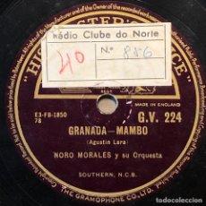 Discos de pizarra: 78 RPM - HIS MASTER VOICE - NORO MORALES - GRANADA / EL SHEIK DE ARABIA - MAMBO. Lote 243527820