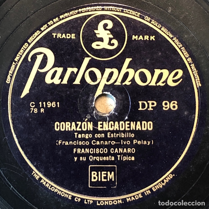 Discos de pizarra: 78 Rpm - PARLOPHONE - Francisco Canaro - Corazón Encadenado / Los Ojos Más Lindo - Tango - Foto 2 - 243581990