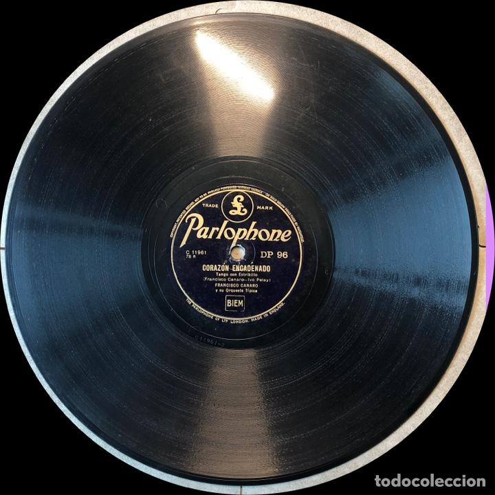 Discos de pizarra: 78 Rpm - PARLOPHONE - Francisco Canaro - Corazón Encadenado / Los Ojos Más Lindo - Tango - Foto 4 - 243581990