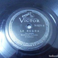 Discos de pizarra: DISCO DE 78 RPM MEXICO. MARIACHI TAPATIO MAÑANITAS TAPATÍAS / LA NEGRA. Lote 244768445