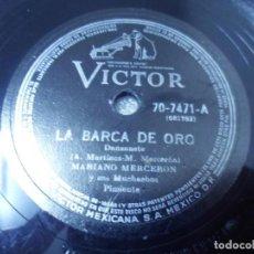 Discos de pizarra: DISCO DE 78 RPM MEXICO. MARIANO MERCERON LA BARCA DE ORO / BÉSAME MUCHO. Lote 244768705