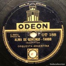 Discos de pizarra: 78 RPM - ORQUESTA ARGENTINA ODEON - ALMA DE BOHEMIA / RICURITA DE MI ALMA - TANGO. Lote 245109470