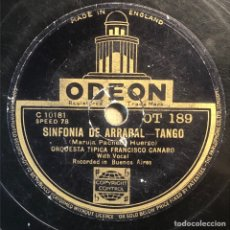 Disques en gomme-laque: 78 RPM - ODEON - FRANCISCO CANARO - A QUIEN LE PUEDE IMPORTAR /SINFONIA DE ARRABAL - TANGO. Lote 245548370