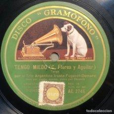 Disques en gomme-laque: 78 RPM - GRAMOFONO - TRIO ARGENTINO IRUSTA FUGAZOT DEMARE - TENGO MIEDO / ADIÓS ADIÓS - TANGO. Lote 245553745