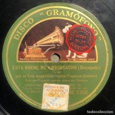 Disques en gomme-laque: 78 RPM - GRAMOFONO - TRIO ARGENTINO IRUSTA FUGAZOT DEMARE - ESTA NOCHE ME EMBORRACHO/ SUPLICAS. Lote 245966765