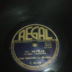 Discos de pizarra: DISCO 78RPM JORGE SEPULVEDA - MI BELLA TIERRUCA / AY MI PILAR. Lote 252553580