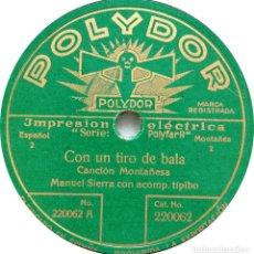 Discos de pizarra: MANUEL SERRA & SARA DE ORTEGA - CON UN TIRO DE BALA - SUPER RARO. Lote 253481950