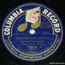 Discos de pizarra: DULZAINA VASCONGADA, MAESTRO AMOEDO, DIRECTOR, COLUMBIA RECORD T812, ARIN - ARIN - ARIN, Y GUERNIKAK. Lote 255632925