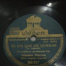 Discos de pizarra: DISCO 78RPM ORQUESTA BIZARROS EL DIA QUE ME QUIERAS / CLARO DE LUNA. Lote 260600965