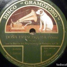 Discos de pizarra: PIZARRA GRAMÓFONO AE 1388 - DOÑA FRANCISQUITA - FANDANGO, MARABÚ, POR LA BANDA REGIMIENTO BADAJOZ 73. Lote 260819815