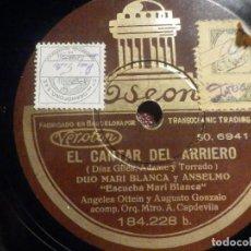 Discos de pizarra: ODEON 184.228 EL CANTAR DEL ARRIERO - LA MOZA DE SANABRIA - DUO MARI BLANCA ANSELMO - ANGELES OTTEIN. Lote 261558055