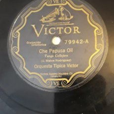 Discos de pizarra: PIZARRA 78 RPM. SELLO: VICTOR. Nº CAT: 79942 A/B. ORQUESTA TIPICA VICTOR. CHE PAPUSA OÍ -TRADICIÓN. Lote 276114223