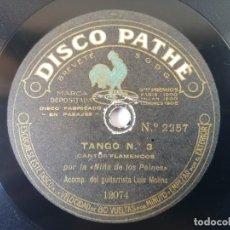 Discos de pizarra: NIÑA DE LOS PEINES - TANGO Nº 3 / TIENTOS, CANTOS FLAMENCOS - PATHÉ 2257. Lote 278594568