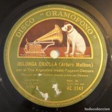 Discos de pizarra: PIZARRA. 78 RPM. DISCO GRAMÓFONO AE2747.TRIO ARGENTINO IRUSTA. MILONGA CRIOLLA / DONDE ESTAS CORAZÓN. Lote 279434883
