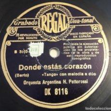 Discos de pizarra: PIZARRA 78 RPM. REGAL DK 8116. ORQUESTA ARGENTINA H PETTOROSSI. DONDE ESTAS CORAZÓN / JUVENTUD. Lote 280207753