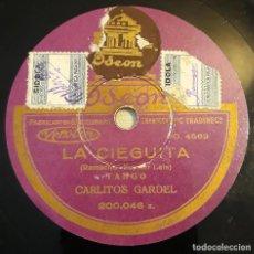 Discos de pizarra: PIZARRA. 78 RPM. SELLO: ODEON 200.046. CARLITOS GARDEL. LA CIEGUITA / LOBO DE MAR. Lote 280409728