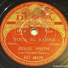 Discos de pizarra: PIZARRA 78 RPM. DECCA RD 40129. ETHEL SMITH Y ORQUESTA CARIOCA. TOCA TU SAMBA / DINORA. Lote 282908853