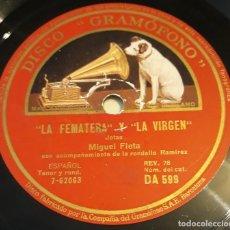 Discos de pizarra: PIZARRA. 78 RPM. DISCO GRAMÓFONO DA 599. MIGUEL FLETA. LA FEMATERA Y LA VIRGEN / LA DOLORES. Lote 282910778