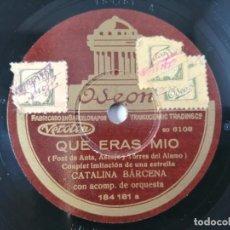 Discos de pizarra: CATALINA BÁRCENA - QUE ERAS MIO, COUPLET / UNA SEÑORA SENSIBLE, RECITADO - 184.181. Lote 283817453
