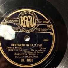 Discos de pizarra: DISCO PIZARRA CANTANDO EN LA LLUVIA / CANCIÓN DEL NILO ORQUESTA FERERA'S GOLDEN HAWAIIANS REGAL. Lote 283856828
