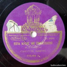 Disques en gomme-laque: CARLITOS GARDEL - ESTA NOCHE ME EMBORRACHO / EL CARRERITO - TANGO, CARLOS, DISCÉPOLO. Lote 284771938