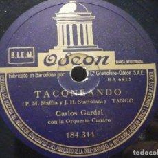 Discos de pizarra: PIZARRA ODEON 184.314 - CARLOS GARDEL - YO NO SE QUE ME HAN HECHO TUS OJOS - TACONEANDO. Lote 288364353