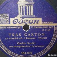 Dischi in gommalacca: PIZARRA ODEON 184.802 - CARLOS GARDEL - TRAS CARTÓN - UNA LÁGRIMA. Lote 288367618