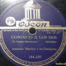 Discos de pizarra: PIZARRA ODEÓN 184.639 - ANTONIO MACHIN - CONOZCO A LOS DOS - CIEN FLORES BLANCAS. Lote 288388678
