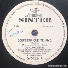 Discos de pizarra: 78 RPM - SINTER - OS COPACABANA - CONFESSO QUE TE AMO - TORNA O SORRENTO- JAZZ SAMBA. Lote 291930758