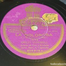 Discos de pizarra: PIZARRA 78RPM. ODEON 203279. EMILIO VENDRELL - LA DOLOROSA /T. AVELLI Y ANSELMO FDEZ - DUETTO CÓMICO. Lote 296715053