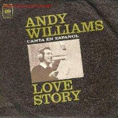 Discos de vinilo: UXV ANDY WILLIAMS - CANTA EN ESPAÑOL - LOVE STORY CBS 7188 - 1971 - SINGLE 45 RPM ESTEREO. Lote 26457247