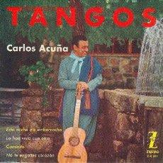 Discos de vinilo: UXV CARLOS ACUÑA - TANGOS - 1962 - SINGLE 45 RPMZAFIRO Z-E 311 - AÑO 1962. Lote 26977348