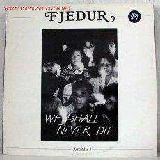 Discos de vinilo: FJEDUR (/WE SHALL NEVER DIE) LP33. Lote 756719