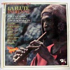 Discos de vinilo: LOS CALCHAKIS / LOSGUACHARACOS (LA FLUTE INDIENNE) LP33. Lote 762595