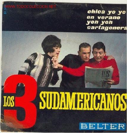 LOS 3 SUDAMERICANOS - CHICA YE YE (Música - Discos de Vinilo - EPs - Solistas Españoles de los 70 a la actualidad)