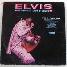 Discos de vinilo: ELVIS PRESLEY ( RAISED ON ROCK ) USA-1973 LP33 RCA VICTOR. Lote 5104313