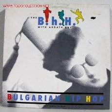 Discos de vinilo: THE B.H.H WITH ARDATH BEY (BULGARIAN HIP HOP) MAXISINGLE 45RPM. Lote 2849976